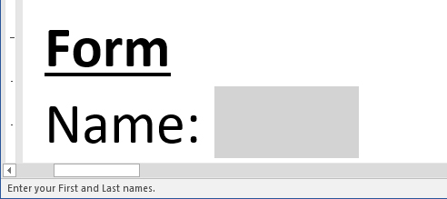 "Screenshot of example text form field with a label of Name. The words ""Enter your First and Last names."" is in the word status bar at the bottom of the screen."
